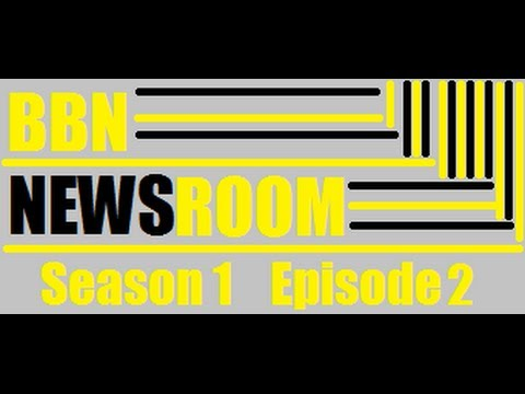 BBN Newsroom Season 1 Episode 2