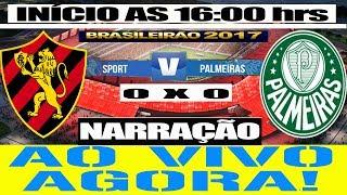 NARRAÇÃO SPORT X PALMEIRAS NARRAÇÃO AO VIVO GRÁTIS 23/07/2017 Assistir Sport x Palmeiras ao vivo em HD hoje,...