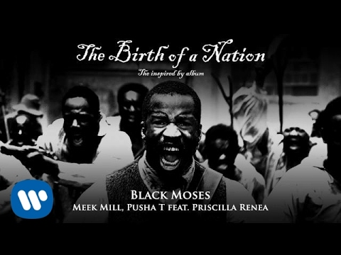 Meek Mill and 2 Chainz - Black Moses (feat. Priscilla Renea) [The Birth of a Nation Album]