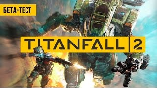 Titanfall 2 - ������, ����������, �������� (����-����)