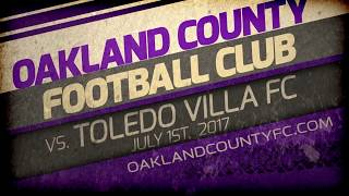 Oakland County Football Club takes on the Toledo Villa FC in this two part home game from July 1st, 2017.Part 2 available here: https://youtu.be/ZOq2-ywoo2kThe OCFC is part of the Premier Soccer League. For more info go to http://www.oaklandcountyfc.com/  and  http://plasoccerleague.com/