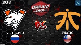 Что ВАЩЕ ПРОИСХОДИТ!? | Virtus.Pro vs Fnatic (BO3) | DreamLeague Season 11