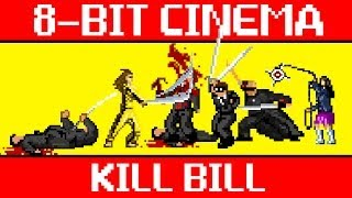 Kill Bill In 8 Bit Cinema