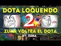 DotA Loquendo 2 (Una Volteada Epica xD) by Zuka