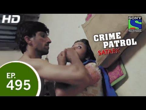 Video Crime Patrol - क्राइम पेट्रोल सतर्क - Episode 495 - 17th April 2015 download in MP3, 3GP, MP4, WEBM, AVI, FLV January 2017