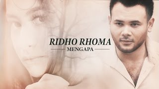 Video Ridho Rhoma 'Mengapa' | Official Music Video MP3, 3GP, MP4, WEBM, AVI, FLV Agustus 2018