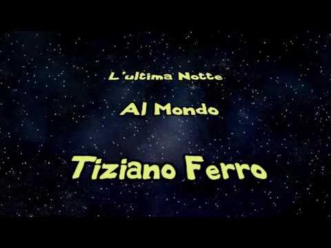 , title : 'L'ultima notte al mondo Tiziano Ferro (Testo)'