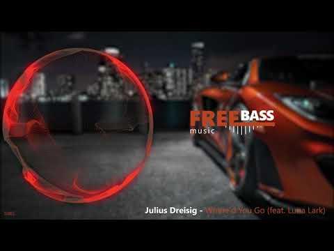 Julius Dreisig - Where'd You Go (feat. Luna Lark) | FREE BASS music