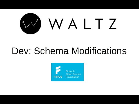 Waltz Dev: Schema Modifications