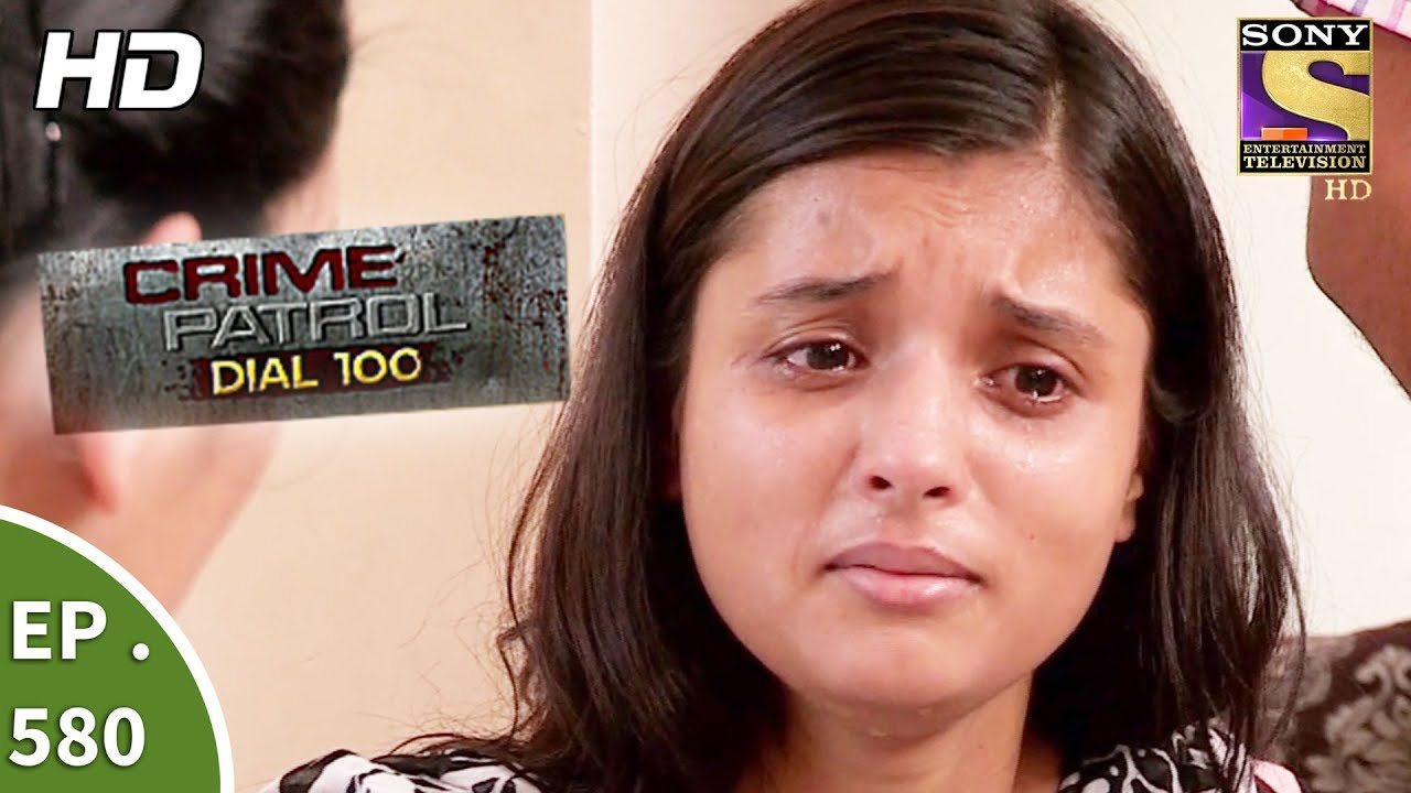 Crime Patrol Dial 100 – क्राइम पेट्रोल – A Brother's Murder – Ep 580 -17th August, 2017