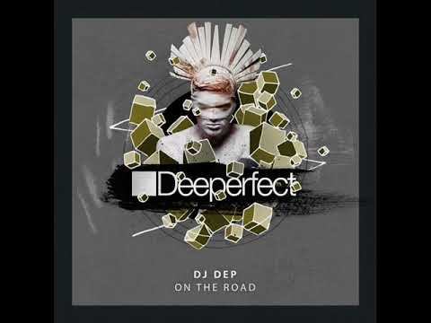 Dj Dep - On The Road (Original Mix)