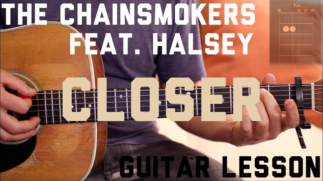 The Chainsmokers – Closer (feat. Halsey) – Guitar Lesson