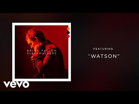Brian Fallon - Watson (Audio) (видео)