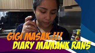 Video GIGI MASAK !!! - Diary Mamank Rans MP3, 3GP, MP4, WEBM, AVI, FLV Desember 2018