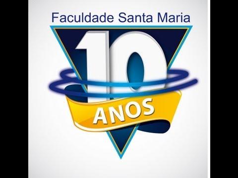 Faculdade Santa Maria 10 anos