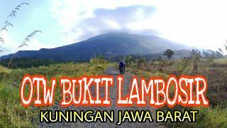 PERJALANAN MENUJU BUKIT LAMBOSIR || kuningan Jawa Barat | Rizmen Hafiz