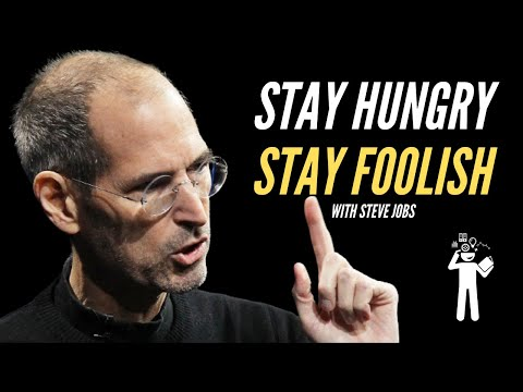 Stay Hungry Stay Foolish - Steve Jobs Motivational Video