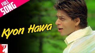 Download Video Kyon Hawa - Full Song | Veer-Zaara | Shah Rukh Khan | Preity | Yash Chopra | Lata | Sonu MP3 3GP MP4