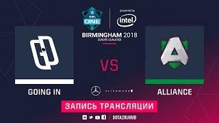 Going In vs Alliance, ESL One Birmingham EU qual, game 1 [GodHunt, Inmate]