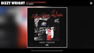 Dizzy Wright - Self Love Is Powerful (Feat. Mozzy) (Audio)