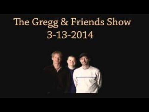 The Gregg vesves Friends Show 3 13 2017