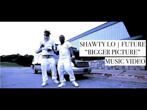 Future, Shawty Lo - Bigger Picture [yeah]