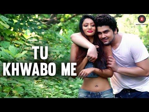 Tu Khwabo Me  Music Video | Sagar Sharma