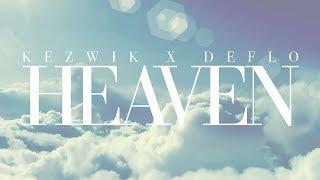 Kezwik x Deflo - Heaven