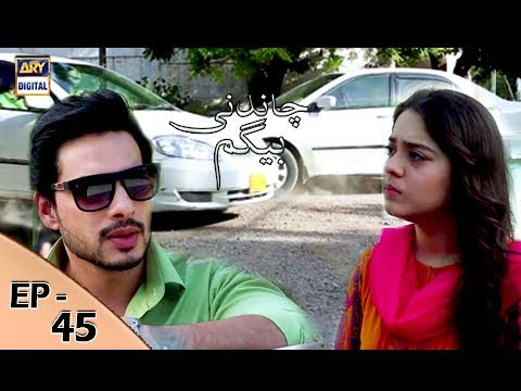 Chandni Begum Episode 45