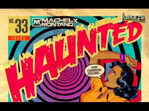 "New Machel Montano – Haunted ""2014 Soca Music"" (Prod. By Johnmarc & DreamTeam Music) ""Trinidad"""