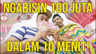 Video NGABISIN 100 JUTA DALAM 10 MENIT! MP3, 3GP, MP4, WEBM, AVI, FLV September 2019