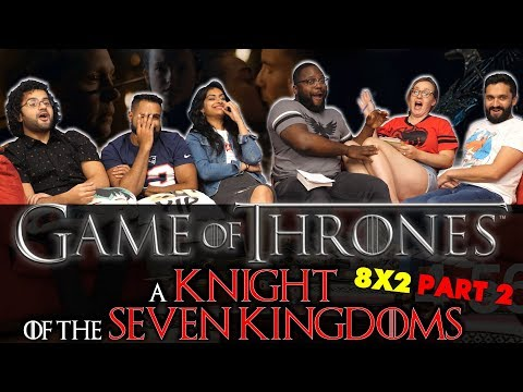 Game Of Thrones - 8x2 A Knight of the Seven Kingdoms [Part 2] - Group Reaction