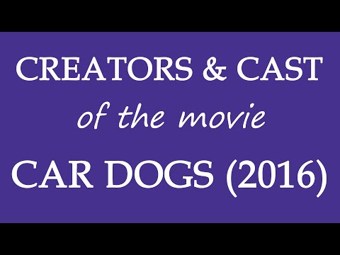 Car Dogs (2016) Movie Cast and Creators Information