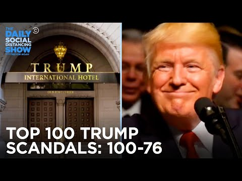 Counting Down Donald Trump's 100 Most Tremendous Scandals: 100-76 | The Daily Social Distancing Show