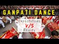 People Dancing During Ganesh Chaturthi : Expectations V/s Reality