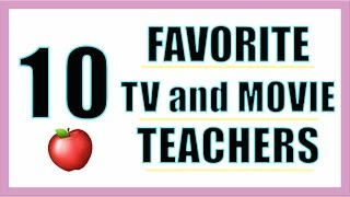 Our Favorite 10 TEACHERS from TV and Movies by Seventeen Magazine