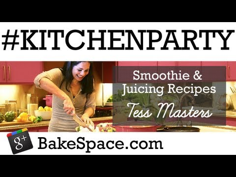 #KitchenParty with guest Tess Masters Juicing Recipes