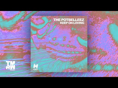 The Potbelleez - Keep On Loving