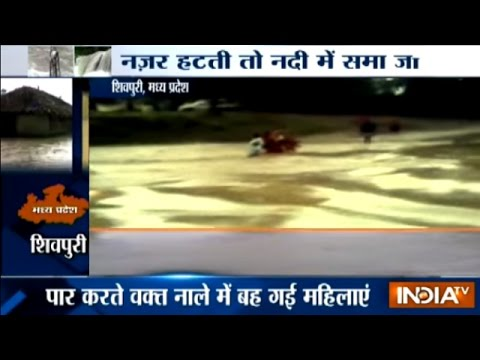 Women swept away in flood water at Shivpuri in MP