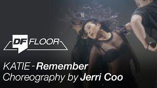케이티 KATIE - Remember 안무영상 Choreography by Jerri Coo [DF FLOOR]