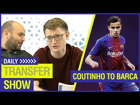 DAILY TRANSFER SHOW - COUTINHO TO BARCA & ARSENAL MAKE A SIGNING!