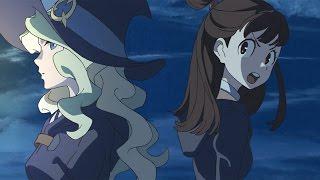 映画「リトルウィッチアカデミア 魔法仕掛けのパレード」予告編 #Little Witch Academia #Japanese Anime