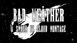 BAD WEATHER | A Smash 4 Cloud Montage
