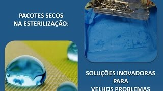 Pacotes Secos na Esterilização - Soluções Inovadoras para Velhos Problemas