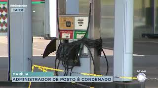 Justiça condena administrador de posto de combustíveis em Marília