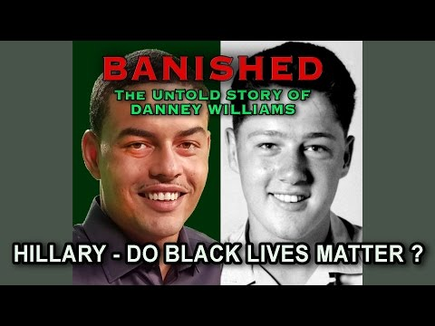Bill Clinton's Black Son BANISHED - The Story of Danney Williams