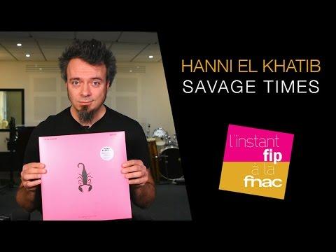 "L'instant Fip à la Fnac : ""Savage Times"" d'Hanni El Khatib"