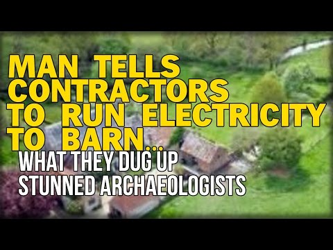 MAN TELLS CONTRACTORS TO RUN ELECTRICITY TO BARN... WHAT THEY DUG UP STUNNED ARCHAEOLOGISTS