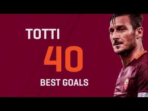 i 40 gol più belli di francesco totti
