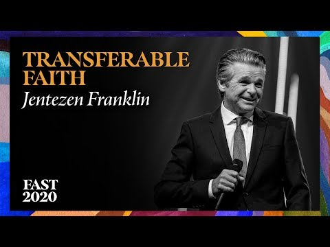 Transferable Faith | Pastor Jentezen Franklin